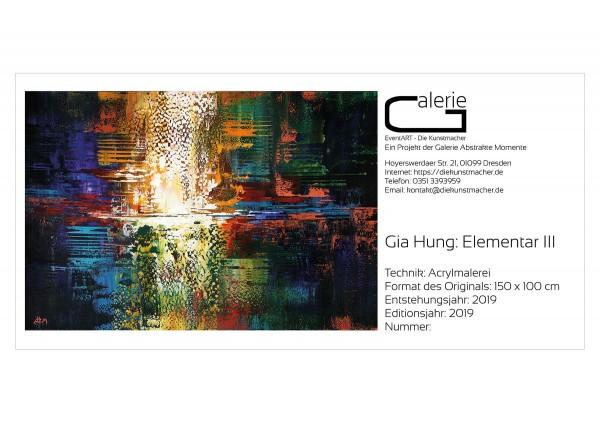 "Sonderedition, Monatsgemälde als Kunstdruck v. Gia Hung: ""Elementar III"""